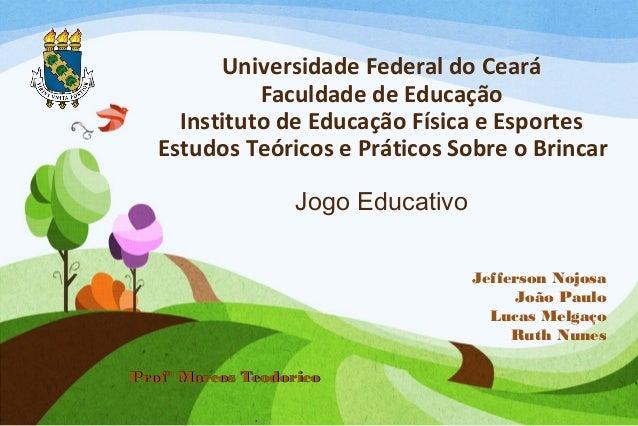 Universidade Federal do Ceará Faculdade de Educação Instituto de Educação Física e Esportes Estudos Teóricos e Práticos So...