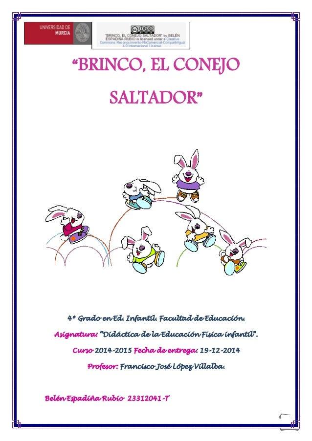 """0 """"BRINCO, EL CONEJO SALTADOR"""" 4º Grado en Ed. Infantil. Facultad de Educación. Asignatura: """"Didáctica de la Educación Fís..."""