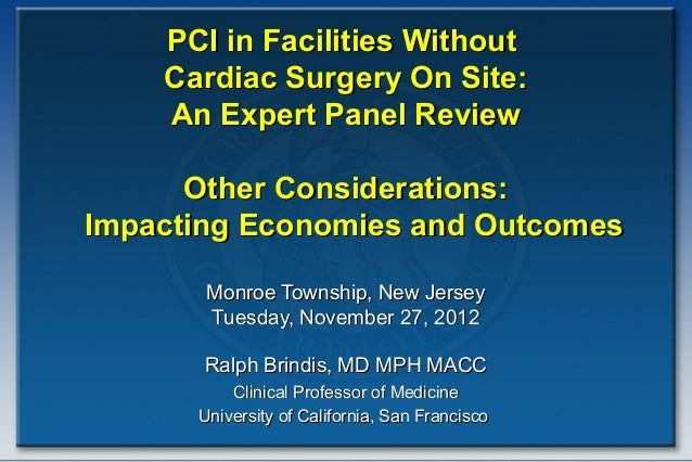 PCI in Facilities Without    Cardiac Surgery On Site:    An Expert Panel Review      Other Considerations:Impacting Econom...