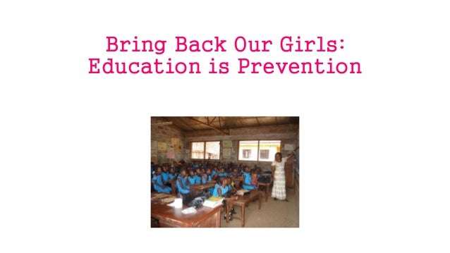 Bring Back Our Girls: Education is Prevention