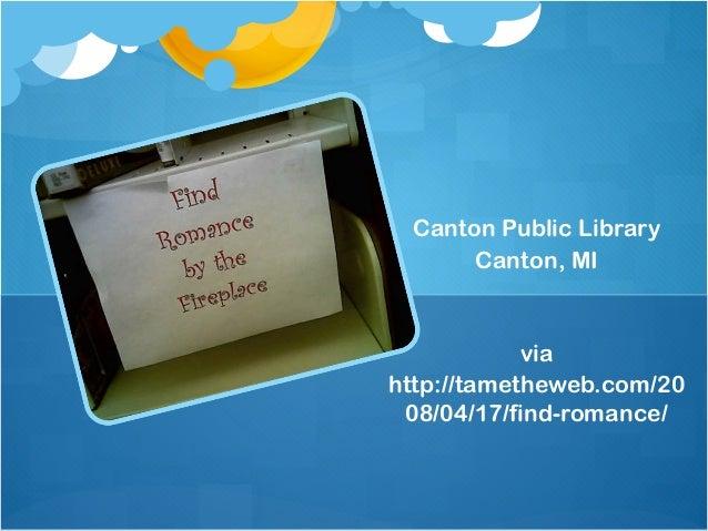 Canton Public LibraryCanton, MIviahttp://tametheweb.com/2008/04/17/find-romance/