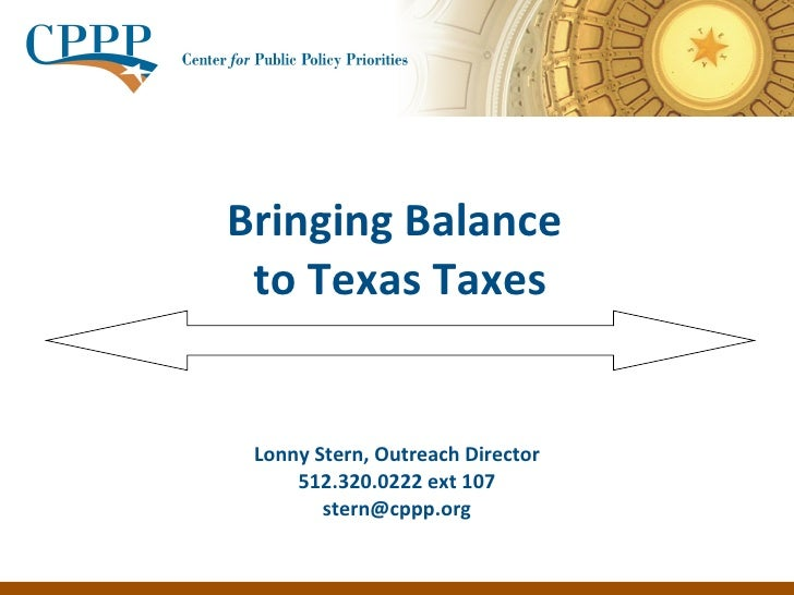 Bringing Balance  to Texas Taxes Lonny Stern, Outreach Director 512.320.0222 ext 107 [email_address]