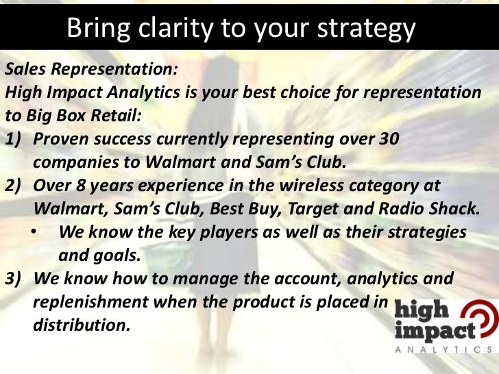 Bring clarity to your strategySales Representation:High Impact Analytics is your best choice for representationto Big Box ...
