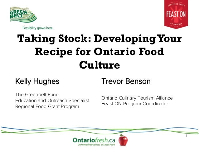 Taking Stock: Developing Your Recipe for Ontario Food Culture Kelly Hughes  Trevor Benson  The Greenbelt Fund Education an...