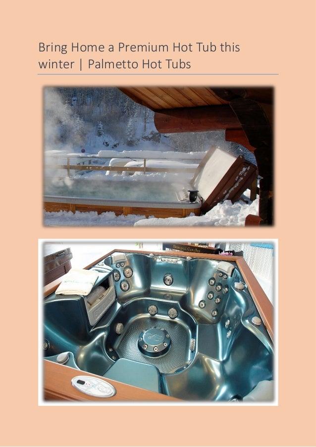 Bring Home a Premium Hot Tub this winter | Palmetto Hot Tubs