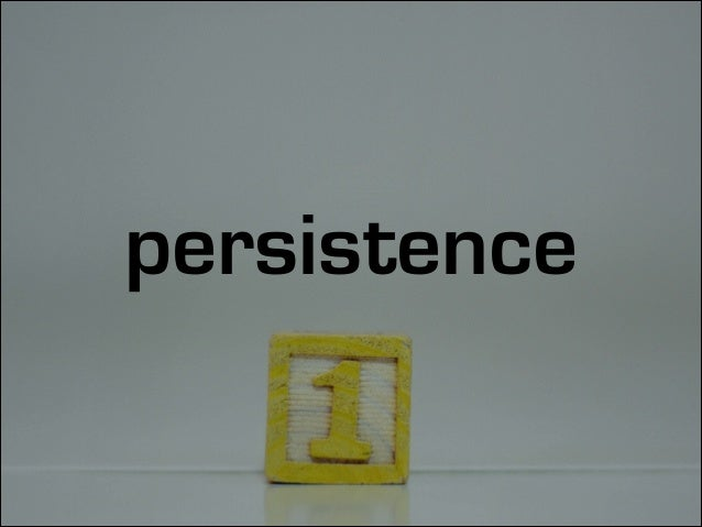persistance is based on strongly held principles