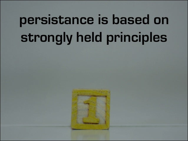 but persistance is not stubborness