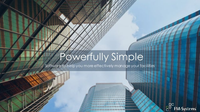 Powerfully Simple Software to help you more effectively manage your facilities