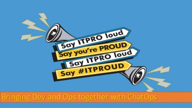 Bringing Dev and Ops together with ChatOps