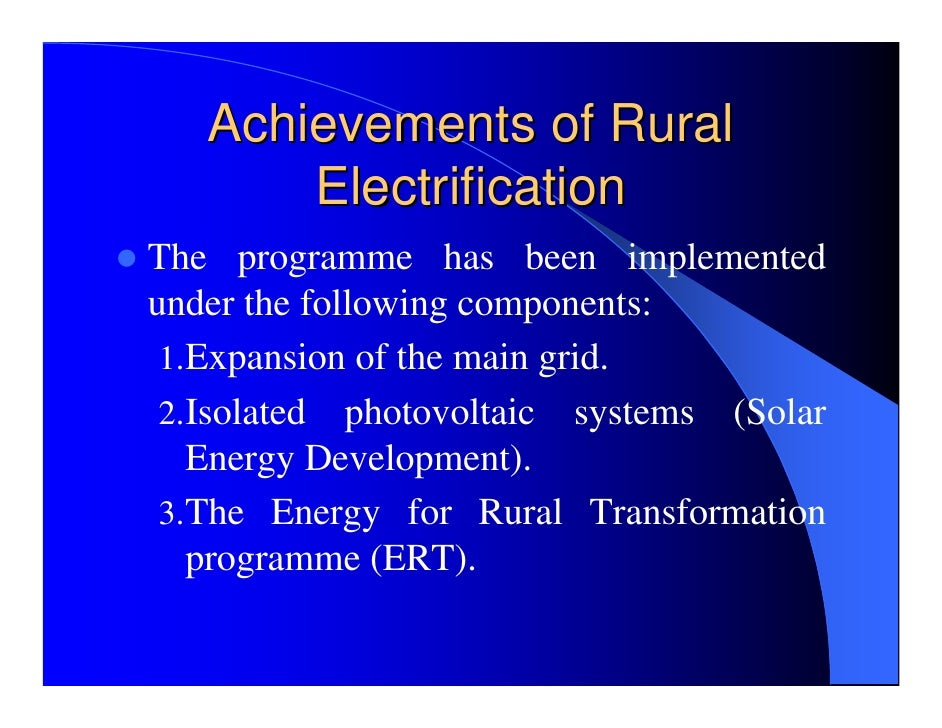 rural electrification power to the people Power to the people why rural electrification • where rural electrification has been introduced: – light industry has developed such as • welding.