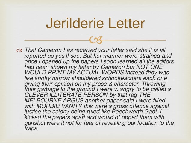 jerilderie essay The most significant of these is the jerilderie letter, dictated by ned kelly to  fellow  for jerry (jerome) rothenberg (an essay in poetics) 10-11 october  1969,.