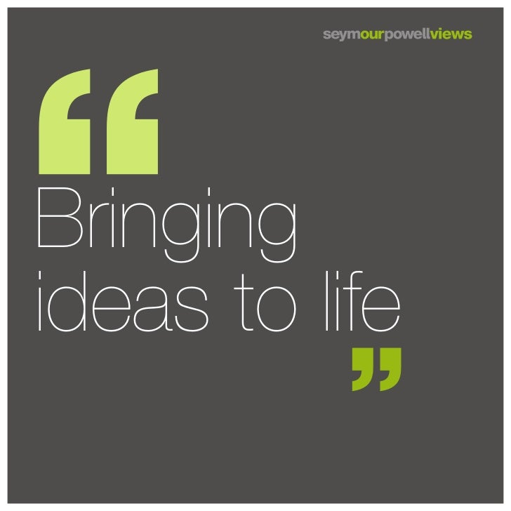 Bringingideas to life