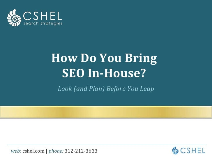 How Do You Bring SEO In-House?<br />Look (and Plan) Before You Leap<br />