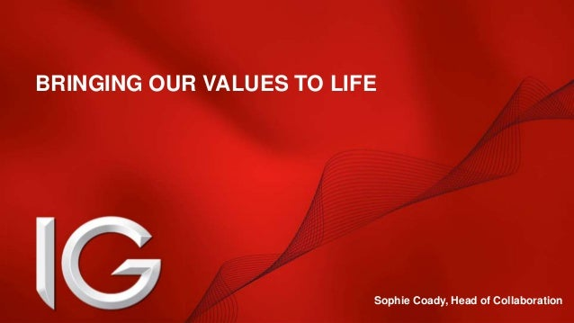 BRINGING OUR VALUES TO LIFE | Sophie Coady @sophiestarry | 1 BRINGING OUR VALUES TO LIFE Sophie Coady, Head of Collaborati...