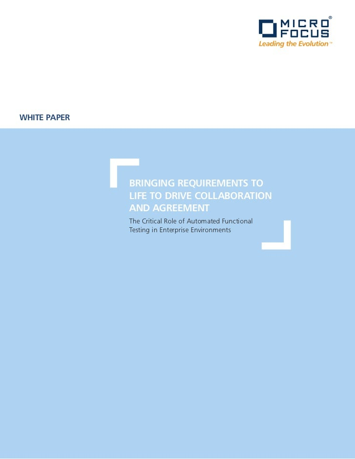 WHITE PAPER              BRIngIng REquIREmEnTs To              LIfE To DRIvE CoLLABoRATIon              AnD AgREEmEnT     ...