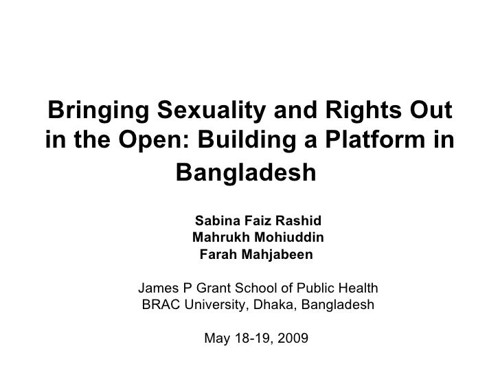 Bringing Sexuality and Rights Out in the Open: Building a Platform in            Bangladesh                Sabina Faiz Ras...
