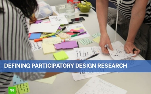 DEFINING PARTICIPATORY DESIGN RESEARCH