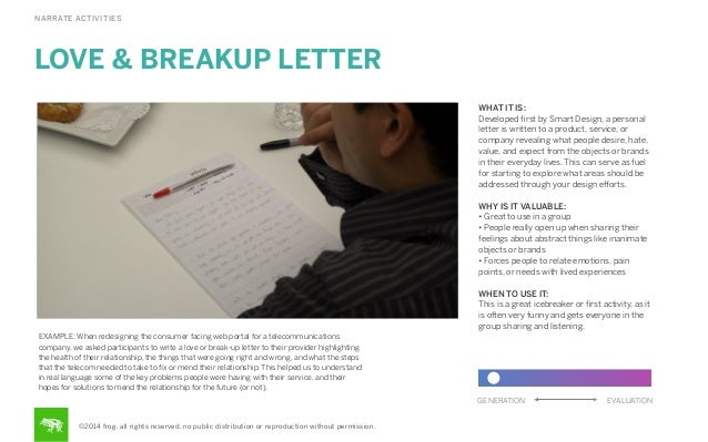 NARRATE ACTIVITIES  LOVE & BREAKUP LETTER WHAT IT IS: Developed first by Smart Design, a personal letter is written to a pr...
