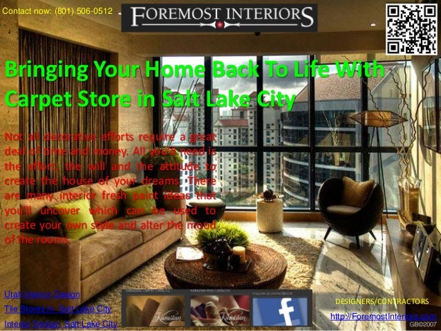 Contact now: (801) 506-0512Bringing Your Home Back To Life WithCarpet Store in Salt Lake CityNot all decorative efforts re...