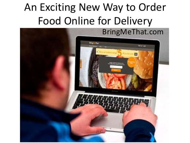 An Exciting New Way to Order  Food Online for Delivery               BringMeThat.com