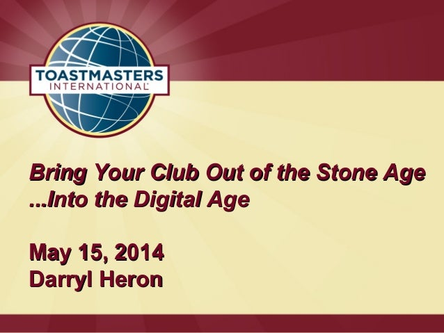 Bring Your Club Out of the Stone AgeBring Your Club Out of the Stone Age ...Into the Digital Age...Into the Digital Age Ma...