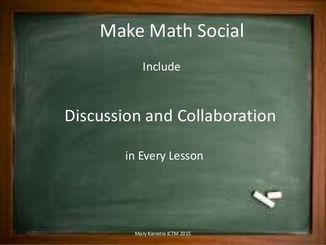 Bring Your Math Class To Life ICTM 2015 Slide 3