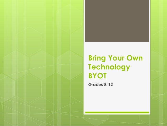 Bring Your OwnTechnologyBYOTGrades 8-12