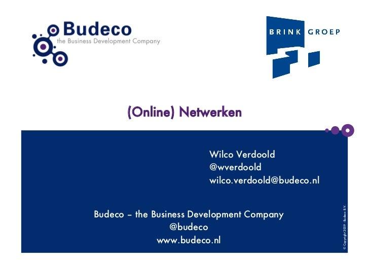 (Online) Netwerken                         Wilco Verdoold                         @wverdoold                         wilco...