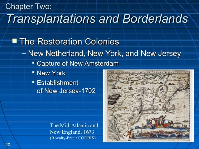 transplantations and borderlands The orignal 13 colonies task: create a powerpoint presentation on a region of the 13 original colonies process: you will randomly be placed in a group of 4-5 & assigned either the new.