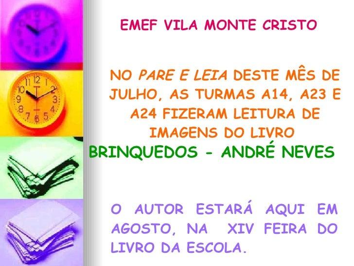 BRINQUEDOS - ANDRÉ NEVES NO  PARE E LEIA  DESTE MÊS DE JULHO, AS TURMAS A14, A23 E A24 FIZERAM LEITURA DE IMAGENS DO LIVRO...