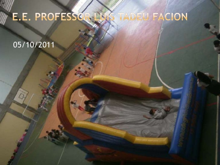E.E. PROFESSOR LUIS TADEU FACION<br />05/10/2011<br />
