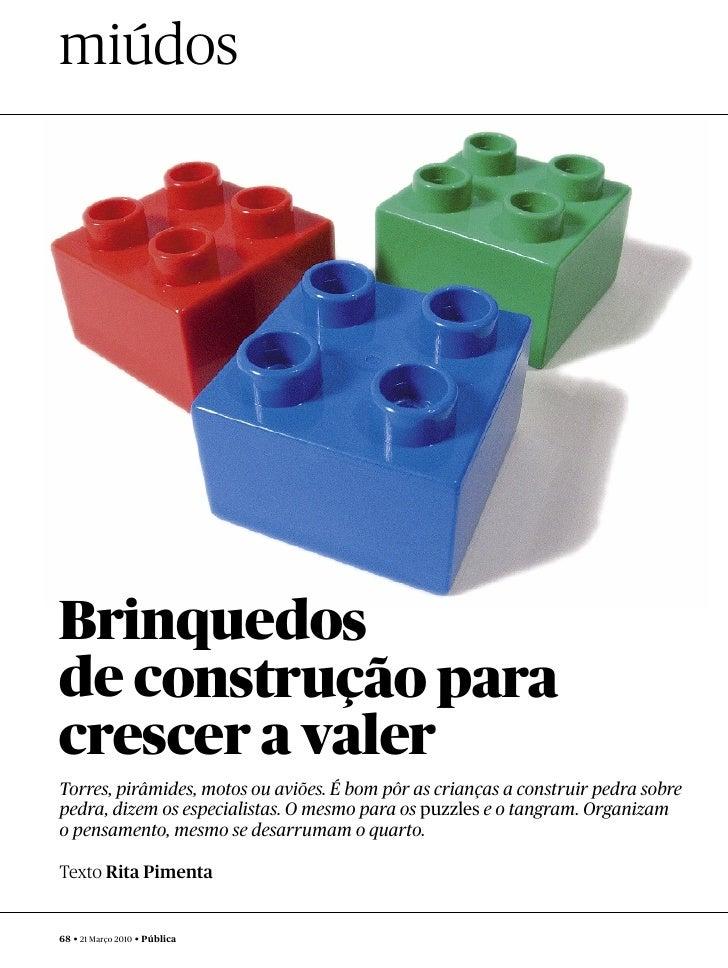 miúdos     Brinquedos de construção para crescer a valer Torres, pirâmides, motos ou aviões. É bom pôr as crianças a const...