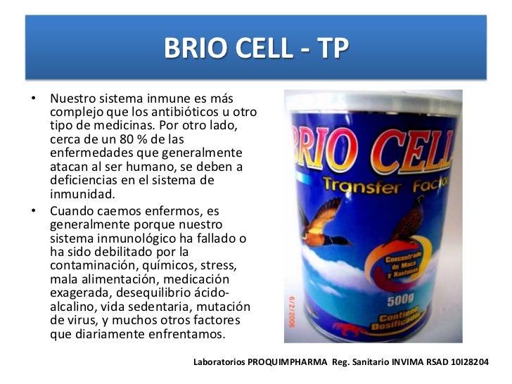 BRIO CELL - TP• Nuestro sistema inmune es más  complejo que los antibióticos u otro  tipo de medicinas. Por otro lado,  ce...