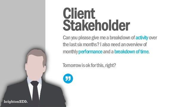 Client Stakeholder Canyoupleasegivemeabreakdownofactivityover thelastsixmonths?Ialsoneedanoverviewof monthlyperformanceand...