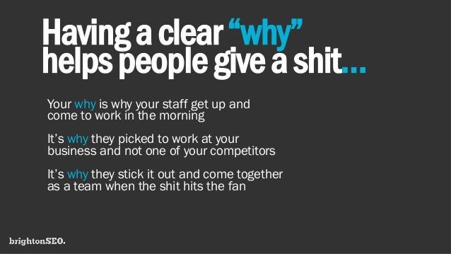 """Havingaclear""""why"""" helpspeoplegiveashit… Your why is why your staff get up and come to work in the morning It's why they pi..."""