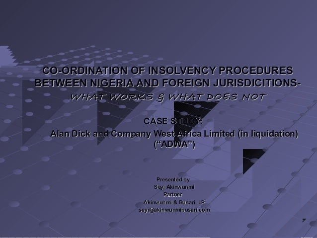 CO-ORDINATION OF INSOLVENCY PROCEDURESCO-ORDINATION OF INSOLVENCY PROCEDURES BETWEEN NIGERIA AND FOREIGN JURISDICITIONS-BE...