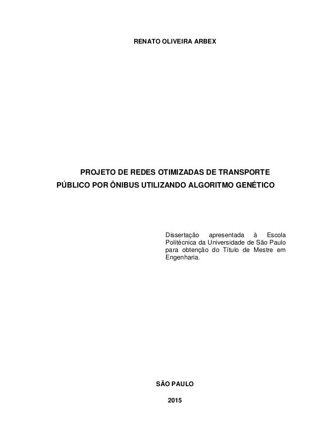 RENATO OLIVEIRA ARBEX PROJETO DE REDES OTIMIZADAS DE TRANSPORTE PÚBLICO POR ÔNIBUS UTILIZANDO ALGORITMO GENÉTICO Dissertaç...