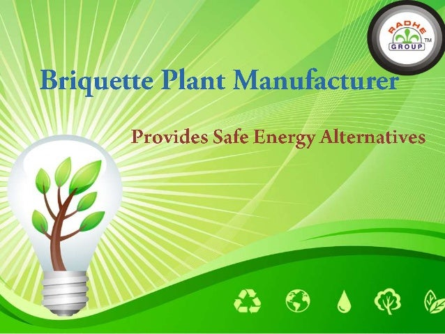  The current need of renewable and eco-friendly energy alternatives is satisfied by the briquette plant manufacturer.  T...