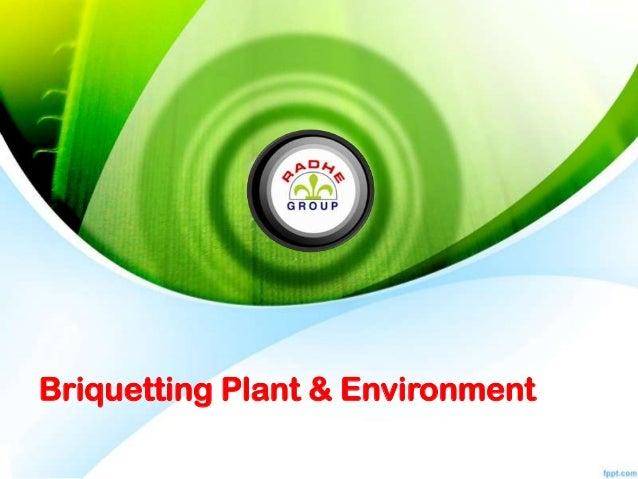 Briquetting Plant & Environment
