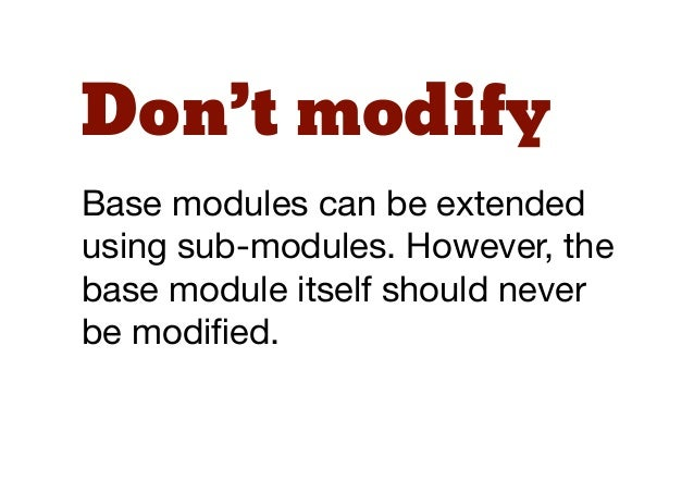 Rule 4:think before adding   new modules