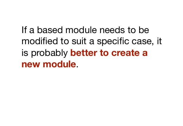 However, adding poorlystructured new modules, withoutrigorous abstraction, will lead tobloated, hard-to-manage CSS.