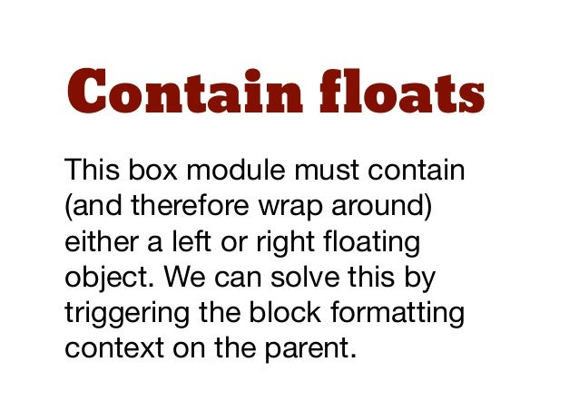 """BFC againWe can solve this by triggeringthe block formatting context onthe """"box-body"""" class."""