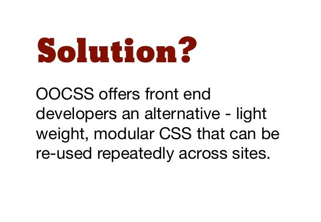 In 2011, JonathanSnook introduced anew way of looking atCSS architecture.He called thisScalable and ModularArchitecture fo...
