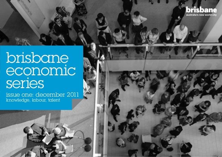 brisbaneeconomicseriesissue one: december 2011knowledge, labour, talent