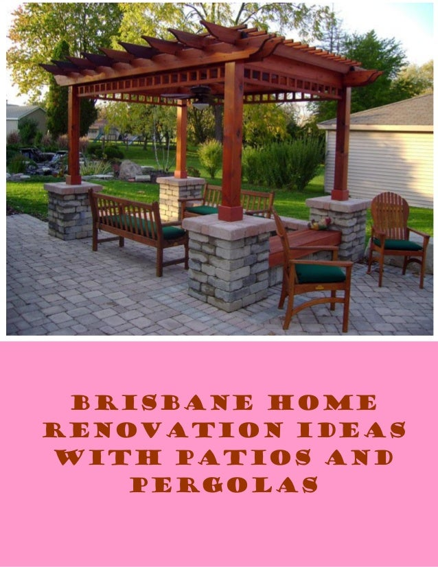 Brisbane Home Renovation Ideas With Patios And Pergolas