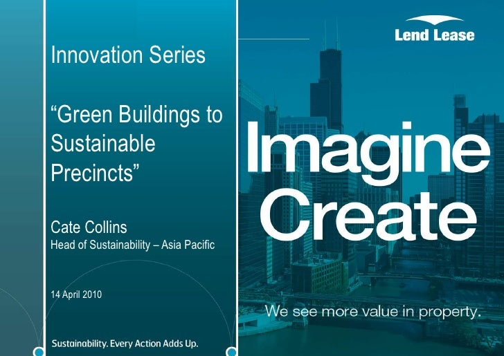 "Innovation Series<br />""Green Buildings to Sustainable Precincts""<br />Cate Collins<br />Head of Sustainability – Asia Pac..."