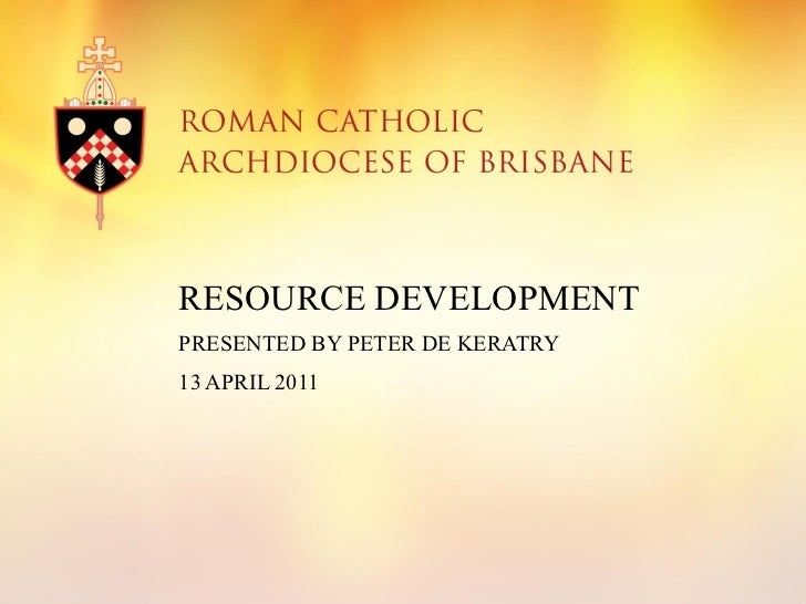 RESOURCE DEVELOPMENTPRESENTED BY PETER DE KERATRY13 APRIL 2011