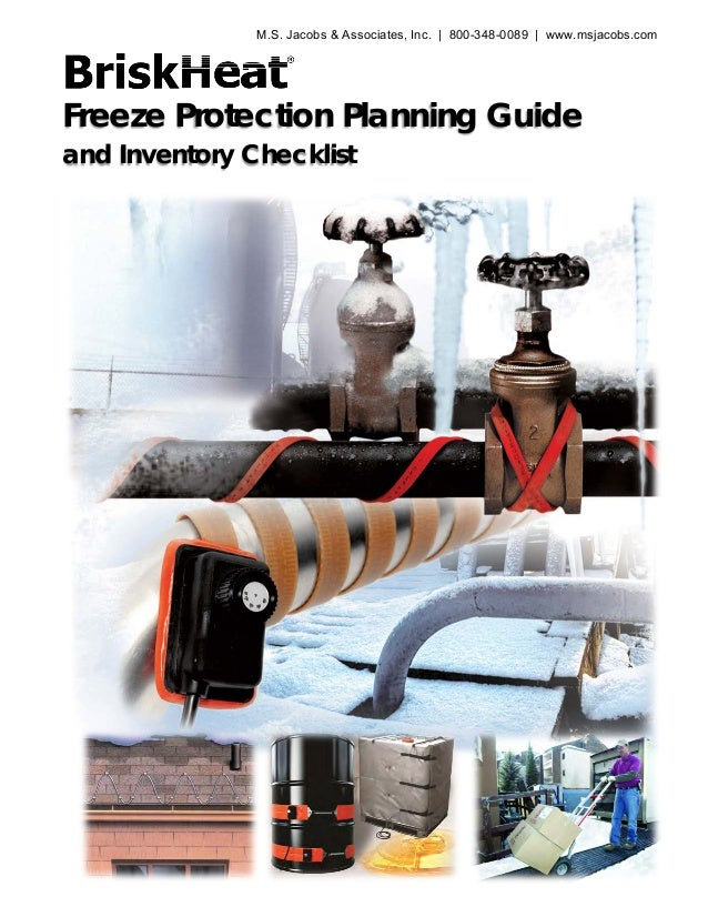 Freeze Protection Planning Guide and Inventory Checklist M.S. Jacobs & Associates, Inc. | 800-348-0089 | www.msjacobs.com