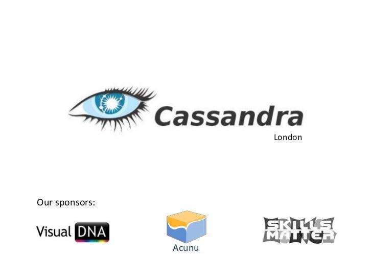 London<br />Our sponsors:<br />Acunu<br />
