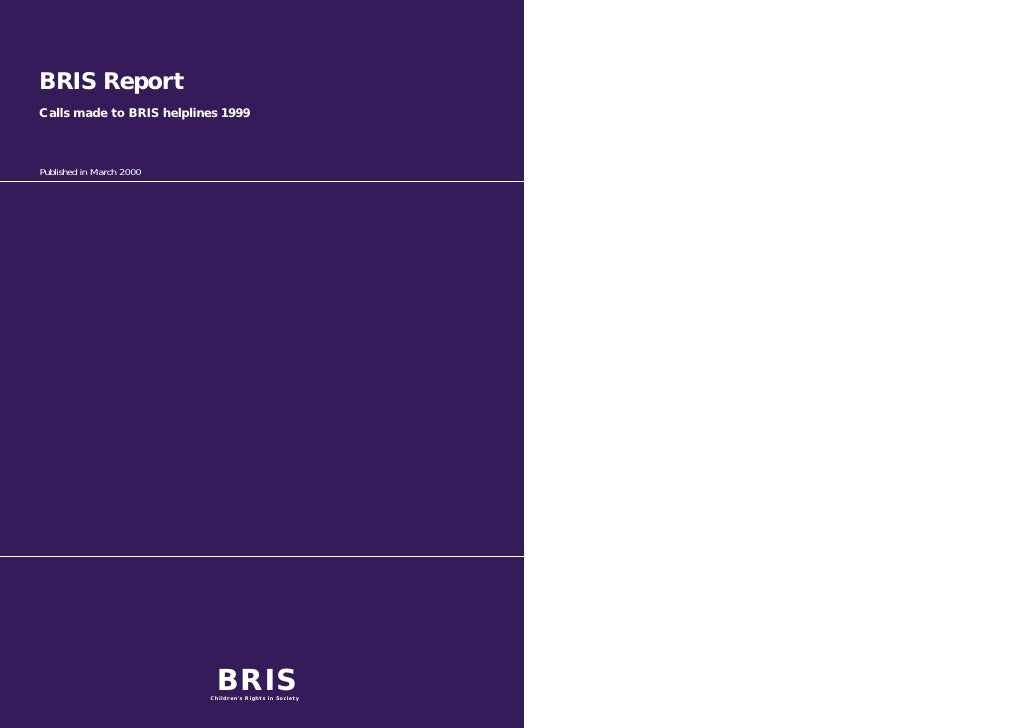 BRIS ReportCalls made to BRIS helplines 1999Published in March 2000                           BRIS                        ...